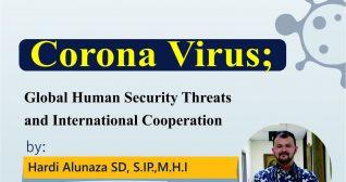 Corona Virus; Global Human Security Threats and International Cooperation