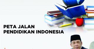 PETA JALAN PENDIDIKAN INDONESIA