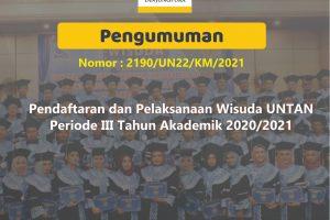 Pendaftaran dan Pelaksanaan Wisuda UNTAN Periode III Tahun Akademik 2020/2021